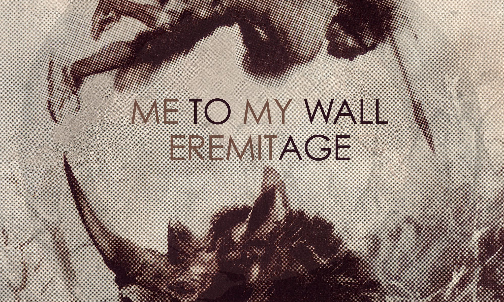 ME TO MY WALL